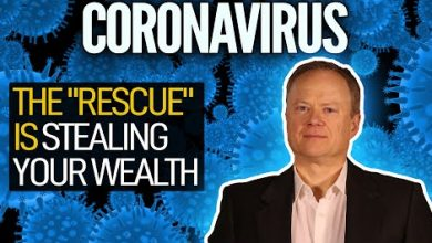 """Photo of Coronavirus: The """"Rescue"""" Is Stealing Your Wealth"""